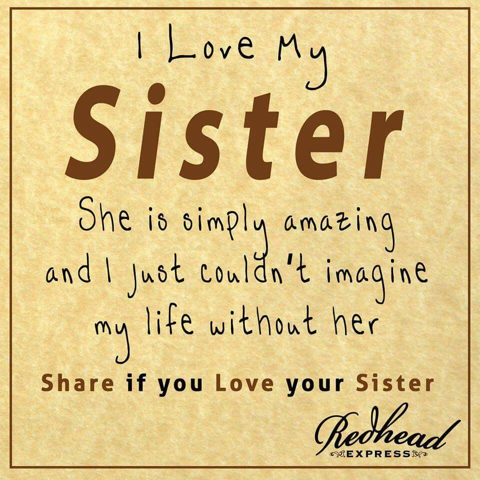 I Love My Sister Love My Sister Sister Quotes Sister Quotes Funny
