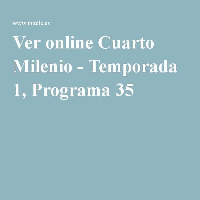 Ver online Cuarto Milenio - Temporada 1, Programa 35 ...