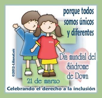 21 De Marzo Dia Mundial Del Sindrome De Down Todos Por La Inclusión March 21 World Day Of Down Sy Síndrome De Down Efemerides De Marzo 21 De Marzo