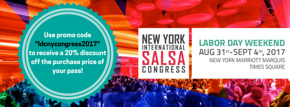 """Happy New Year! We havea special offer for you, the Latin Dance Community! Enterthe promo code """"ldcnycongress2017"""" when selecting your tickets and receive 20% off the price of your pass/ticket. That's a great discount to dance at a congress in one of the premier salsa cities in the world! Click on the pic for more details."""