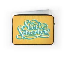 Start Somewhere Laptop Sleeve