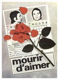 To Die of Love / Mourir d'aimer / Умереть от любви  (1971)