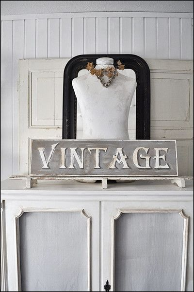 #vintagesign, #antiquesign #shabby chic #brocante #vintage #whiteliving