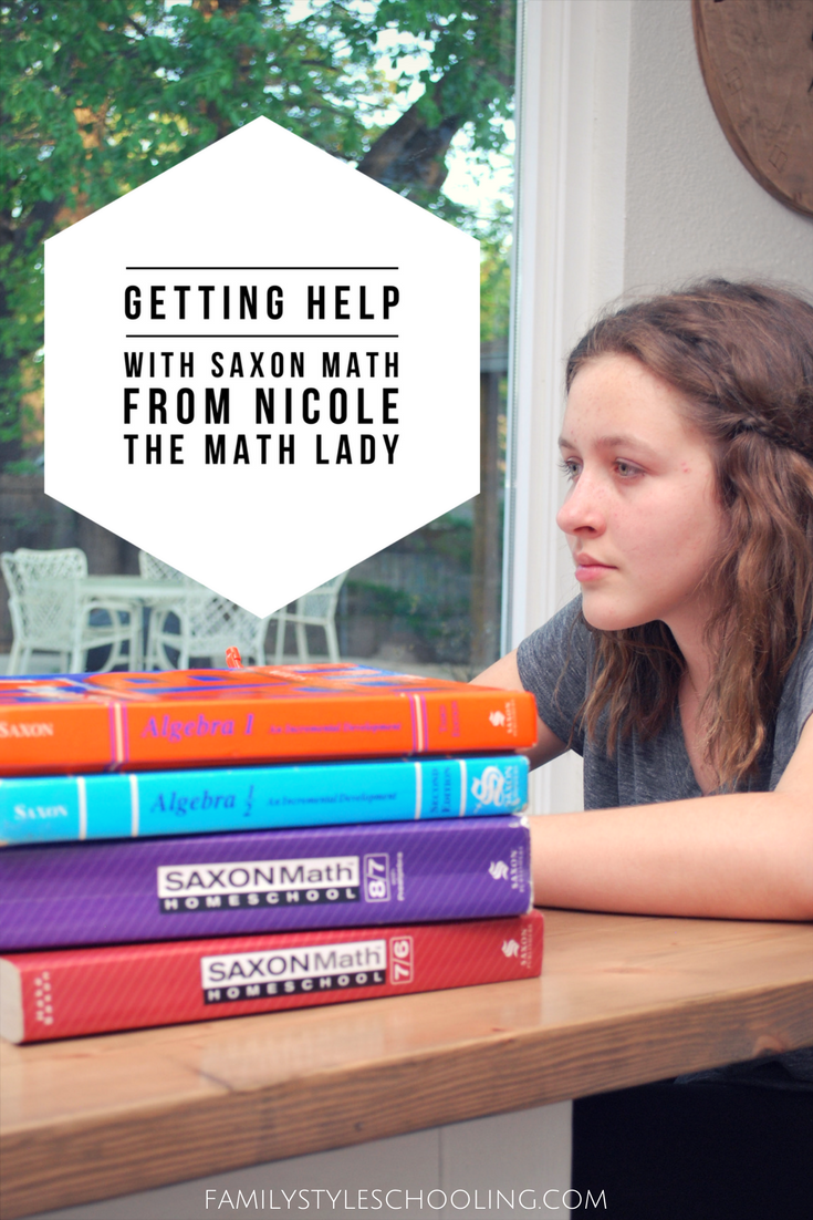 Getting Help With Saxon Math From Nicole The Math Lady Family Style Schooling Saxon Math Homeschool Math Math Tutorials [ 1102 x 735 Pixel ]