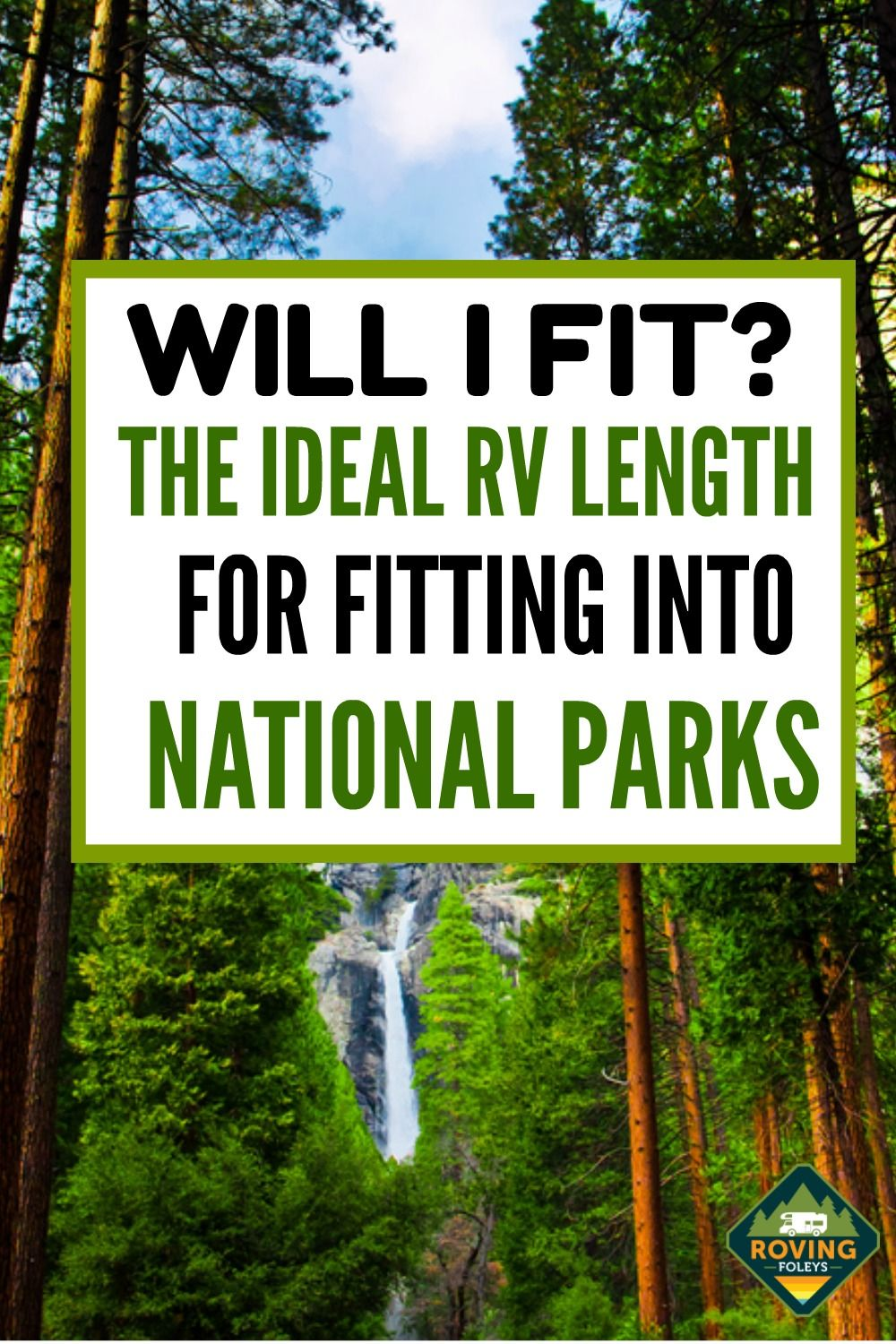 2020 Guide National Parks Rv Length Every Park The Roving Foley S In 2020 Rv Road Trip Rv Parks And Campgrounds Travel Trailer Camping