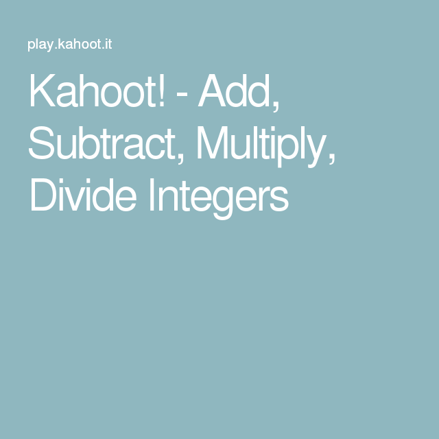 Kahoot add subtract multiply divide integers 2016 17 add subtract multiply divide integers fandeluxe Choice Image