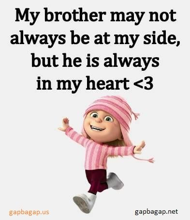 Funny Minion Quote About Brother Vs Heart Love Sayings