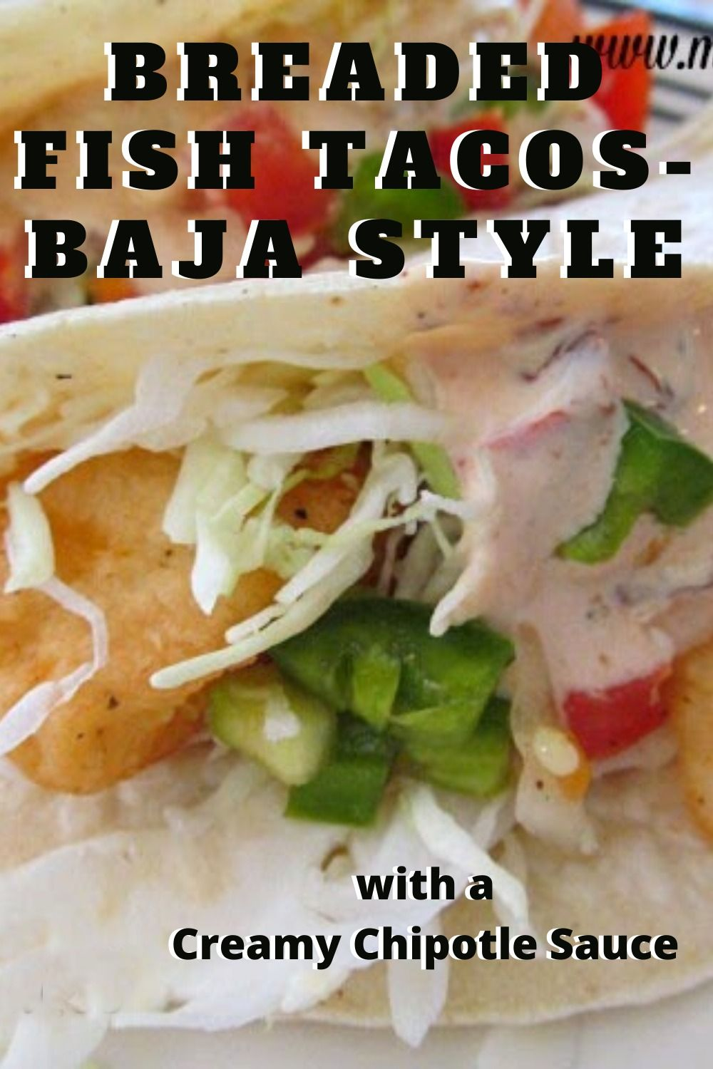 Breaded Fish Tacos With A Creamy Chipotle Sauce My Turn For Us Recipe In 2020 Fish Tacos Dinner Casseroles Fish Tacos Recipe