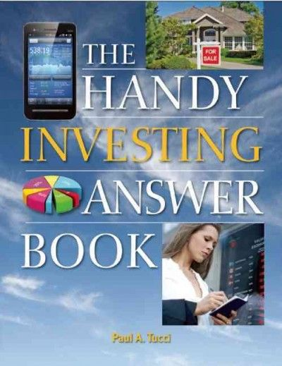 The handy investing answer book / by Paul A Tucci.