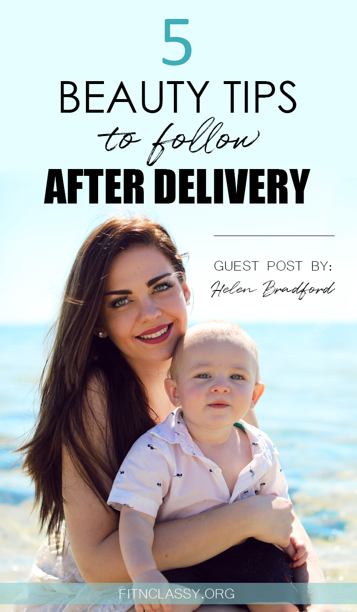 5 Beauty Tips To Follow After Delivery Single parenting