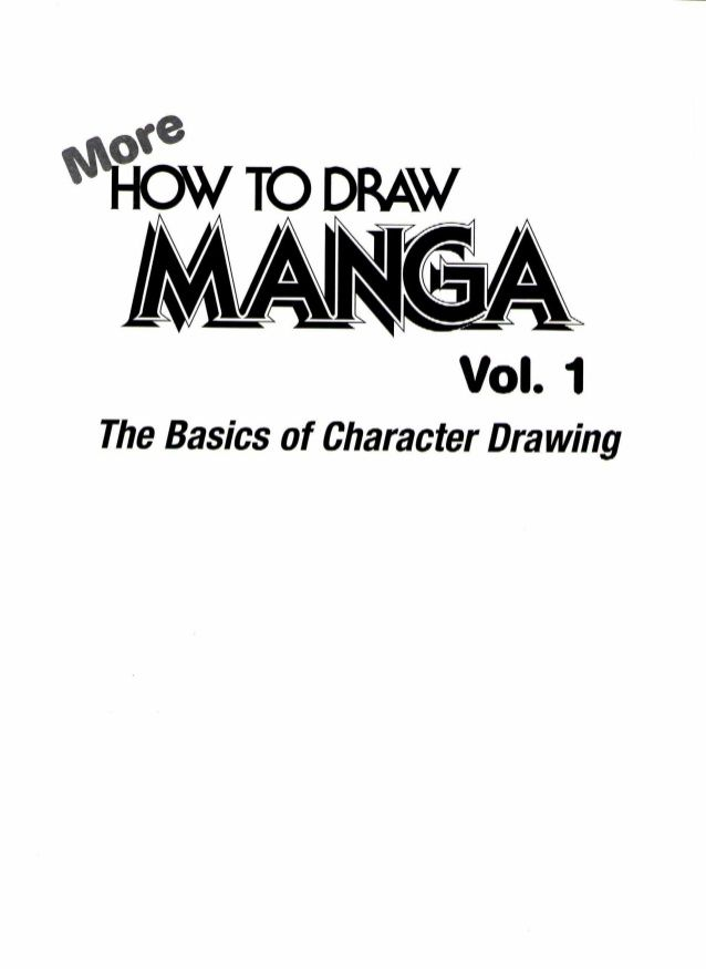 More how to draw manga vol.1.the basics of character ...