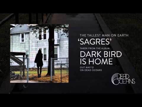 Lyrics The Tallest Man On Earth Shares Lyrics For Sagres New Album Out 5 12 News Dead Oceans Tall Guys Earth