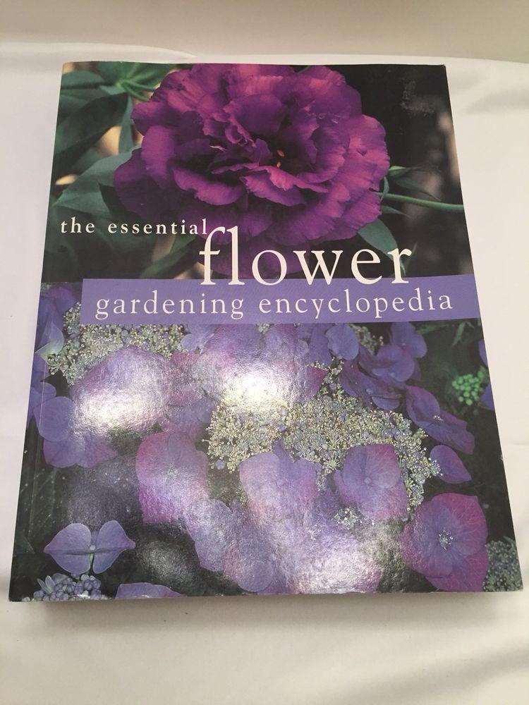 The Essential Flower Gardening Encyclopedia Huge 608 Page