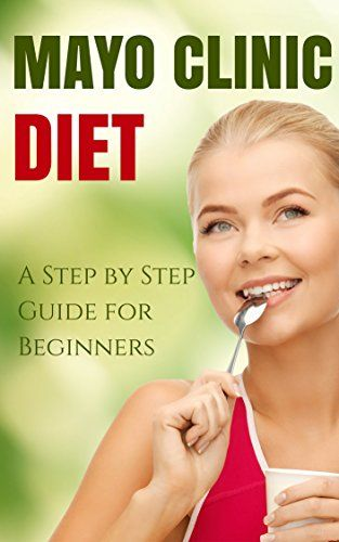 Mayo Clinic Diet: A Step By Step Guide For Beginners, Top