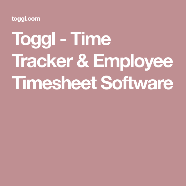 Toggl  Time Tracker  Employee Timesheet Software  Time Tracker