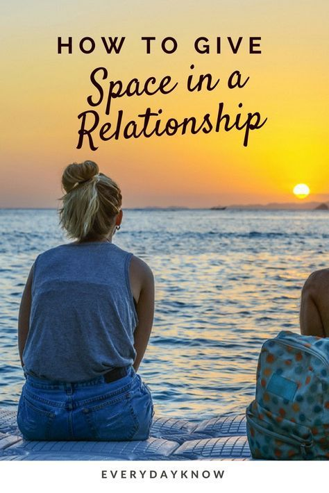 How to Give Space in a Relationship | Space in a