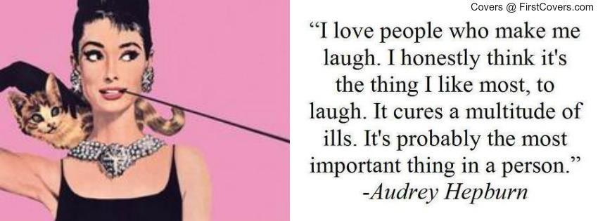 I love people who make me laugh Audrey Hepburn