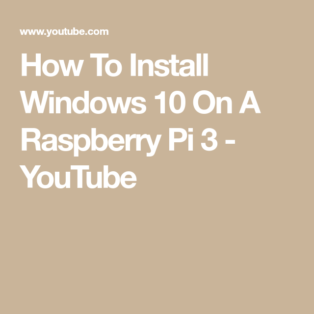 How To Install Windows 10 On A Raspberry Pi 3 - YouTube