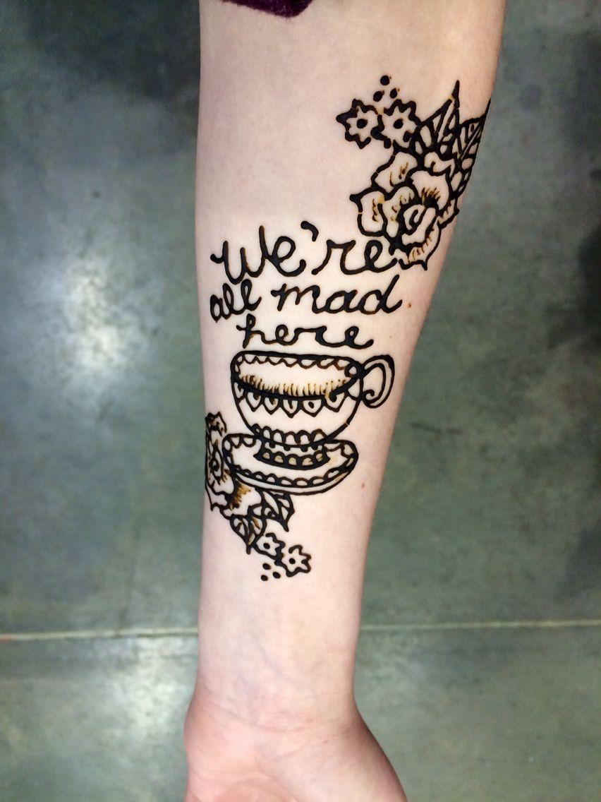 We Re All Mad Here Alice In Wonderland Henna Henna Tattoo Designs Disney Henna Henna Designs Arm