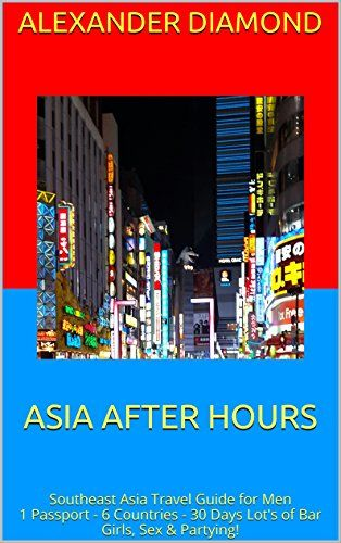 Asia After Hours Southeast Asia Travel Guide For Men 1 P Https