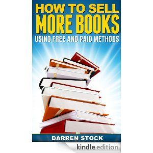 Amazon Com How To Sell More Books Using Free And Paid Methods