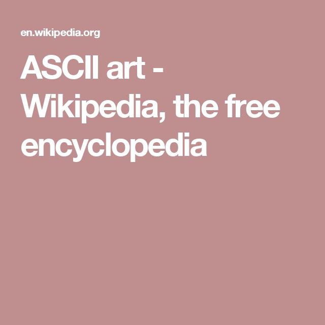 ASCII art - Wikipedia, the free encyclopedia