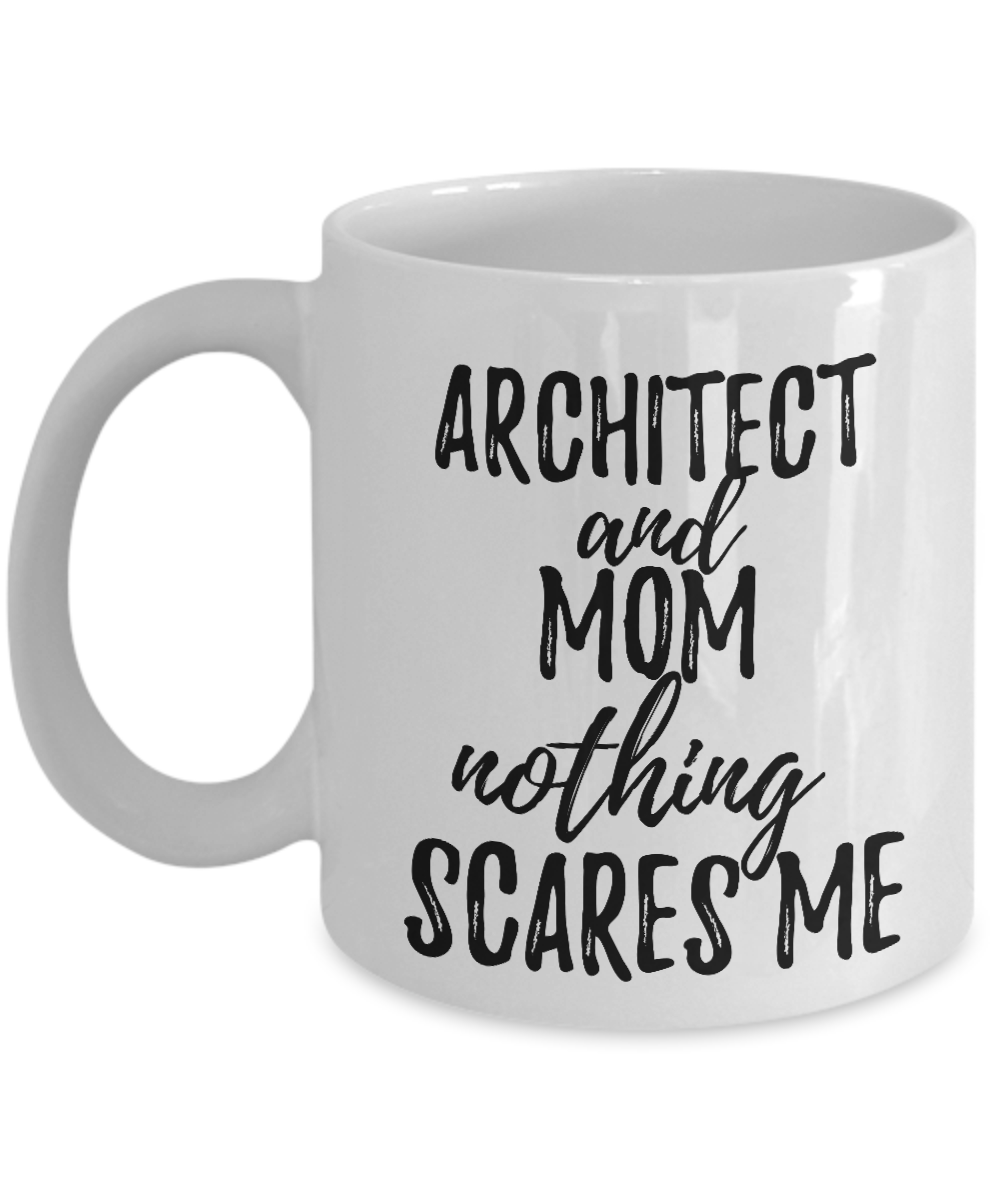 Architect Mom Mug Funny Gift Idea for Mother Gag Joke