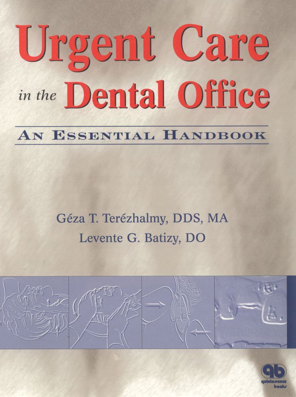 Urgent Care in the Dental Office An Essential Handbook