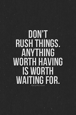 Some Things Are Worth The Wait Quotes Life Quotes Words Quotes