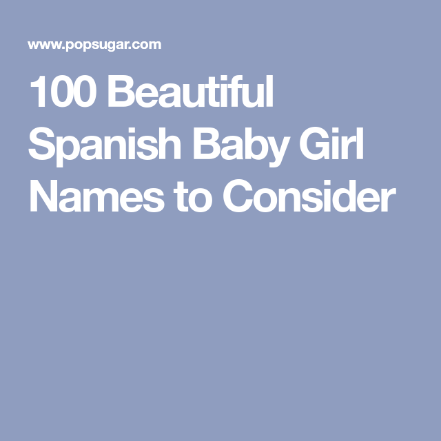 100 Beautiful Spanish Baby Girl Names To Consider Baby Girl