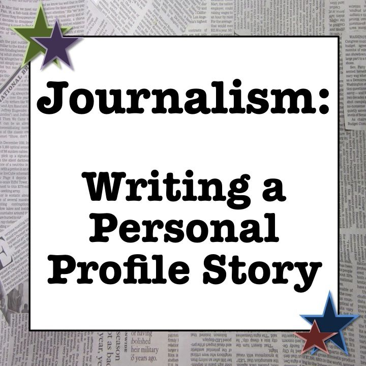 Journalism Personal Profile Lesson and Story Assignment - how to write a profile