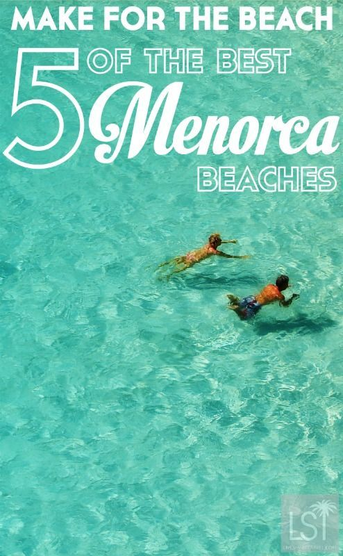 Into the blue the best Menorca beaches and their secret past