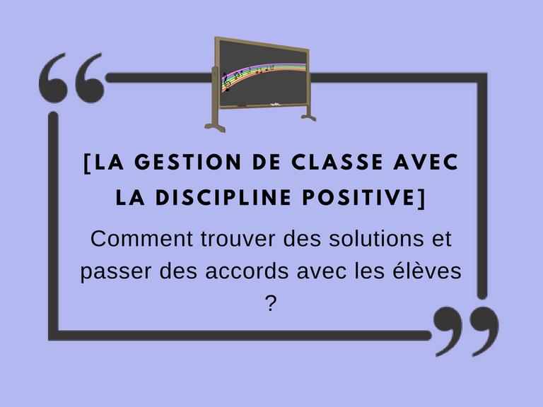 La Gestion De Classe Avec La Discipline Positive Comment Trouver Des Solutions Et Passer Des Accor Gestion De Classe Discipline Positive Discipline En Classe