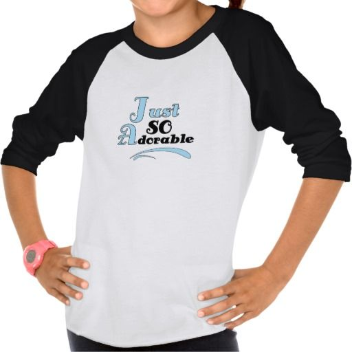 Just So Adorable T Shirt