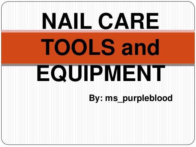 NAIL CARE TOOLS And EQUIPMENT By Ms Purpleblood