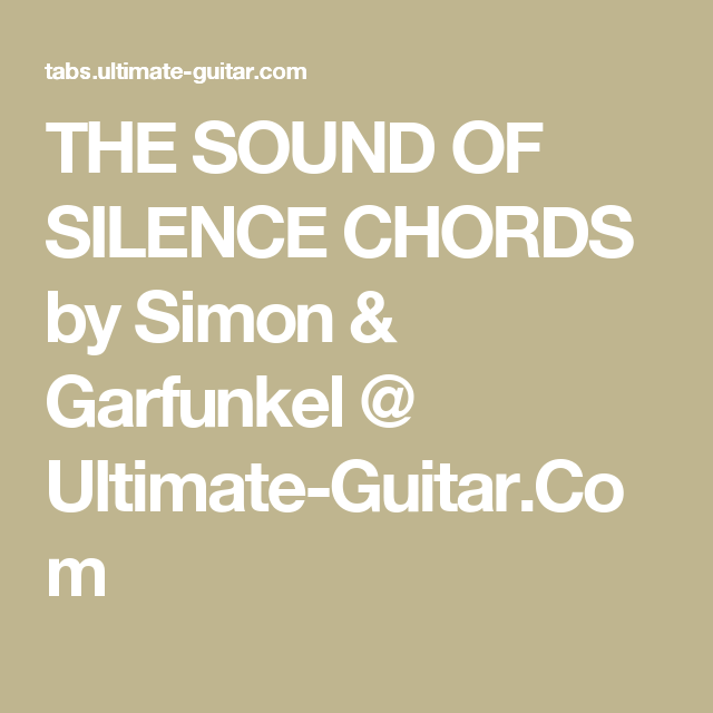 The Sound Of Silence Chords By Simon Garfunkel Ultimate Guitar