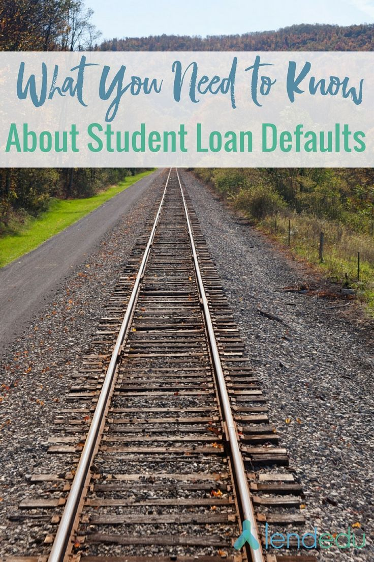 What You Need To Know About Student Loan Default Student Loans