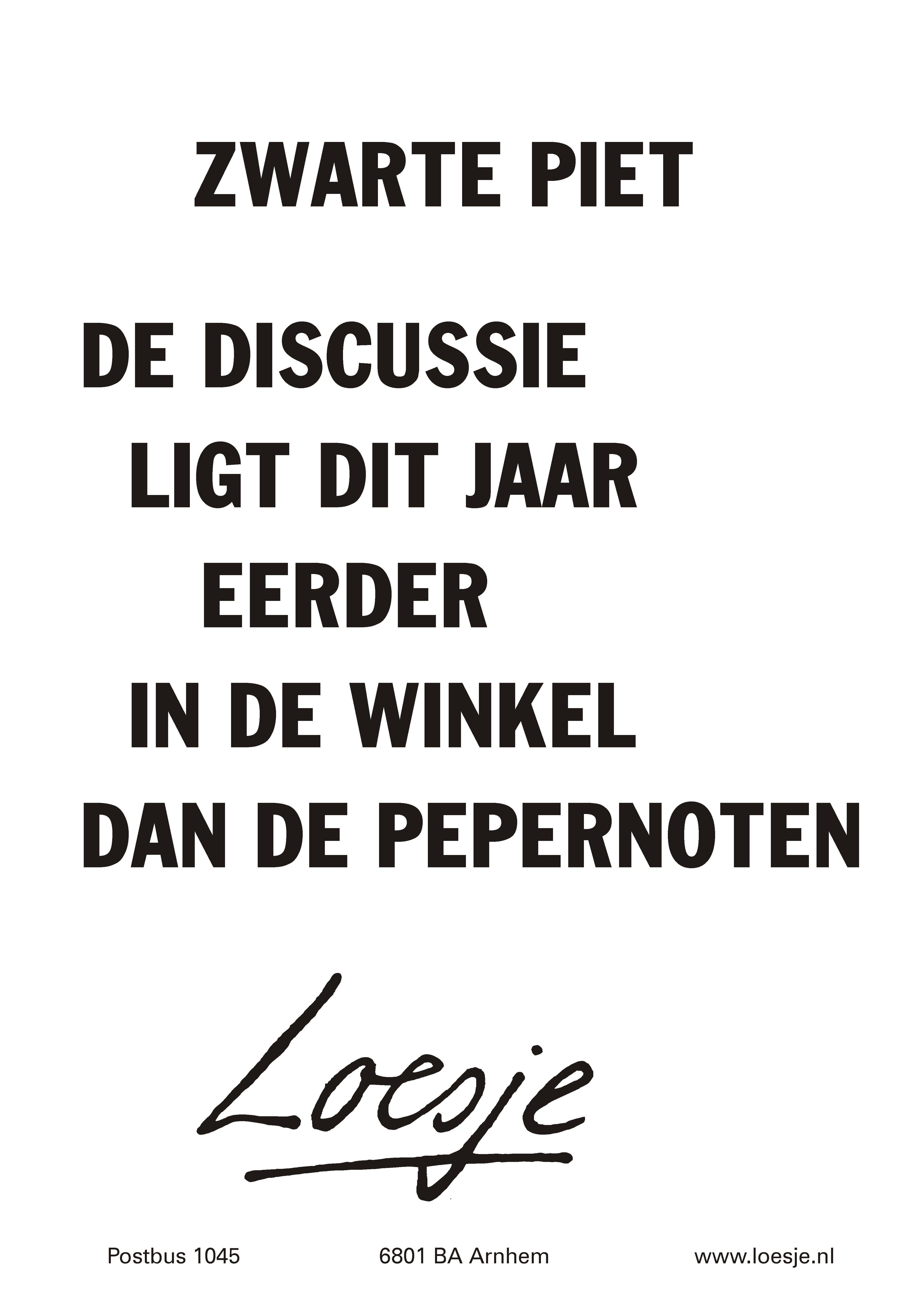 zwarte piet spreuken Pin van Luus Wagemakers op Loesje quotes   Zwarte piet, Spreuken  zwarte piet spreuken