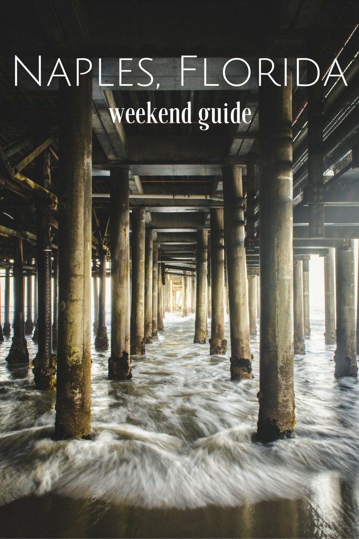 weekend guide to naples florida