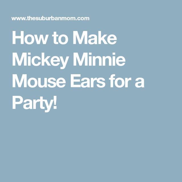 How to make mickey minnie mouse ears for a party mickey minnie how to make mickey minnie mouse ears for a party pronofoot35fo Images