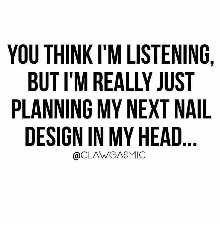 RIGHT! Nail tech humor. | funny nail technician memes and quotes ...