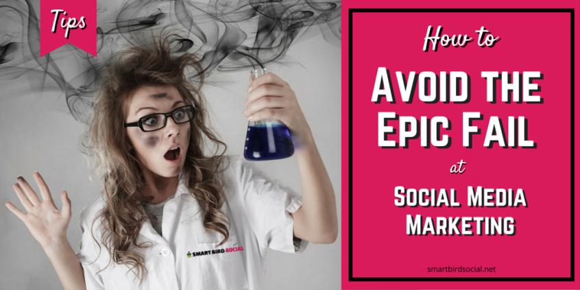 Tips to avoid failing at social media marketing