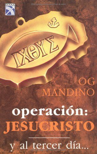Operacion Jesucristo Y Al Tercer Dia Spanish Edition By Og Mandino Et Al Http Www Dp 9681306120 Ref Cm I Love Reading Book Worth Reading Books