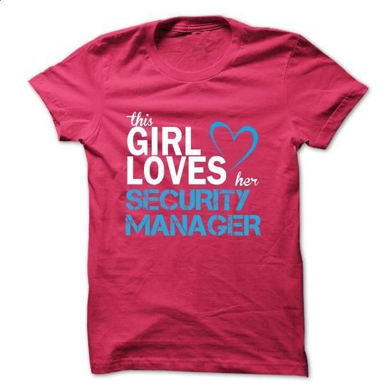 This girl loves her SECURITY MANAGER - #tshirt outfit #sweatshirt refashion. CHECK PRICE => https://www.sunfrog.com/LifeStyle/This-girl-loves-her-SECURITY-MANAGER.html?68278