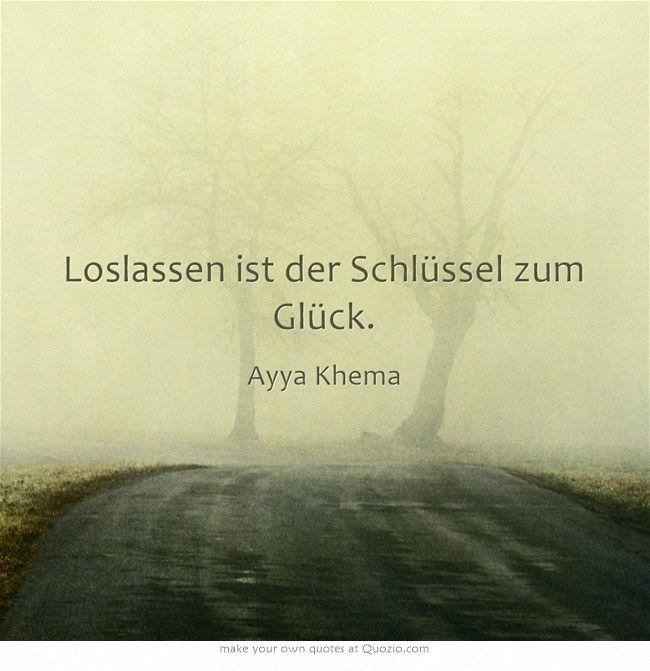Loslassen ist der Schlüssel zum Glück.