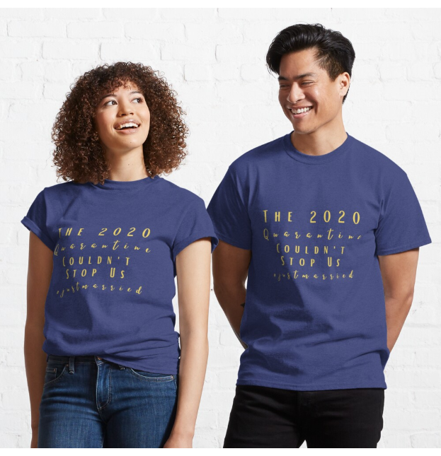 Couple Shirt -The 2020 Quarantine Couldn't Stop Us Just Married-Funny Quotes Gift Classic T-Shirt