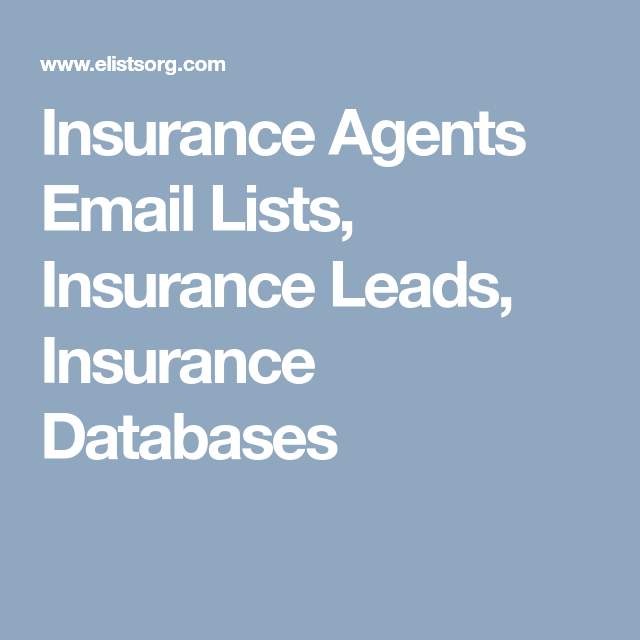 Insurance Agents Email Lists Insurance Leads Insurance Databases