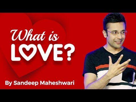 What Is Love By Sandeep Maheshwari I Hindi What Is Love Sandeep Maheshwari Quotes Qoutes About Love