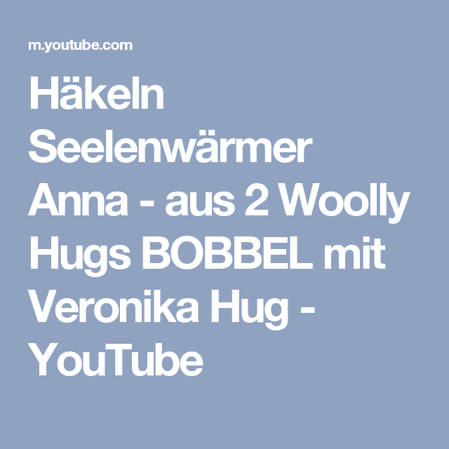 Häkeln Seelenwärmer Anna Aus 2 Woolly Hugs Bobbel Mit Veronika Hug