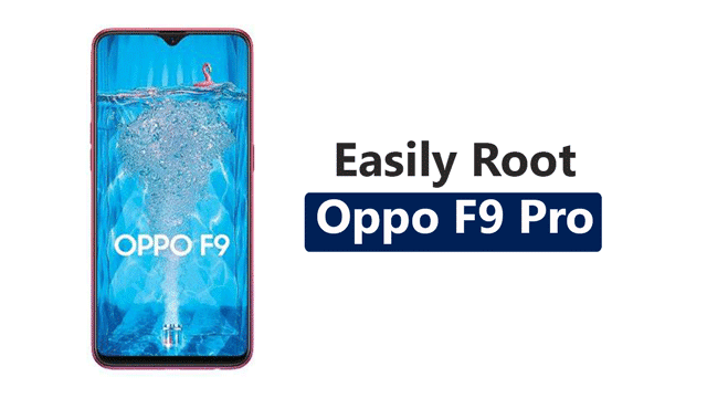 How To Root Oppo F9 Pro Without Using PC | Root, Unlock
